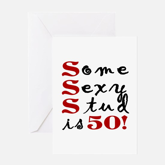 Some Sexy Stud Is 50 Greeting Card
