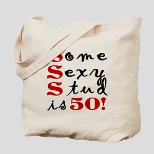 Some Sexy Stud Is 50 Tote Bag