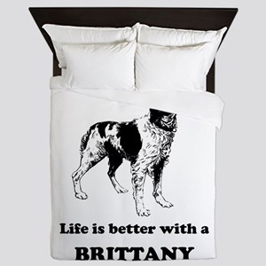 Life Is Better With A Brittany Queen Duvet