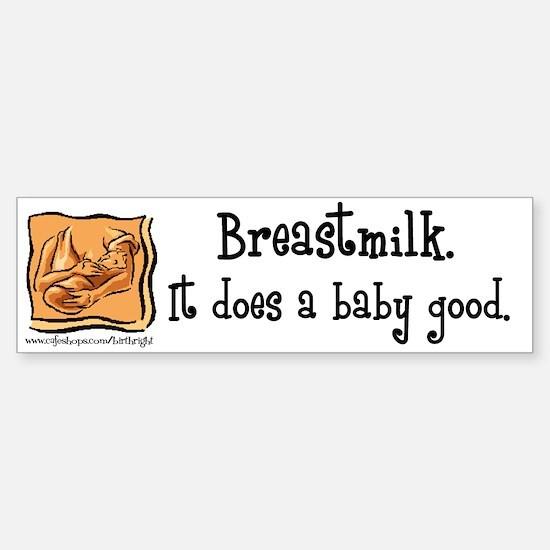 Breastmilk Good Bumper Bumper Bumper Sticker