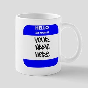 664fafbb975 Hello My Name Is Mugs - CafePress