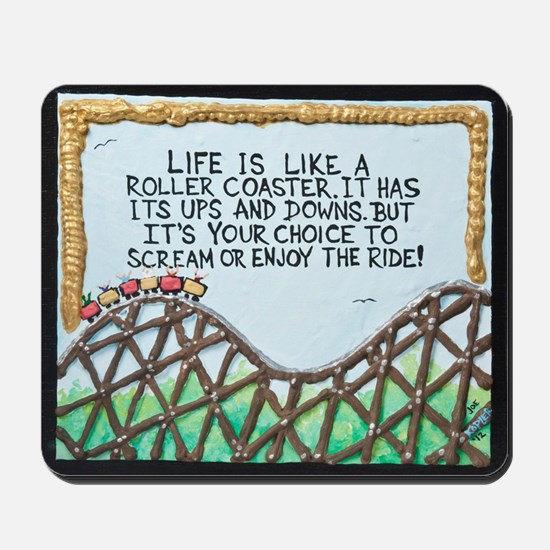 """"""" ROLLERCOASTER Quote """" / Sculpted Art Mousepad"""
