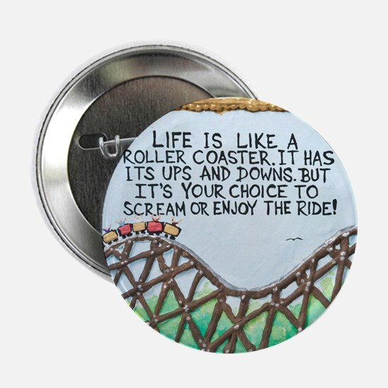 """"""" ROLLERCOASTER Quote """" / Sculpted Art 2.25"""" Butto"""