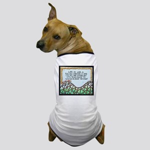 """"""" ROLLERCOASTER Quote """" / Sculpted Art Dog T-Shirt"""