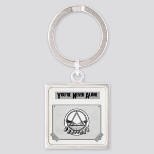 Youre Never Alone Keychains