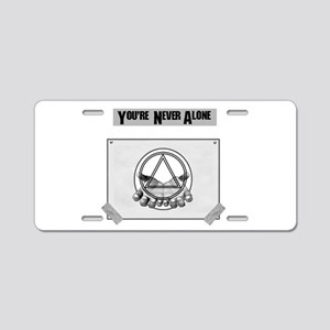Youre Never Alone Aluminum License Plate