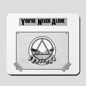Youre Never Alone Mousepad