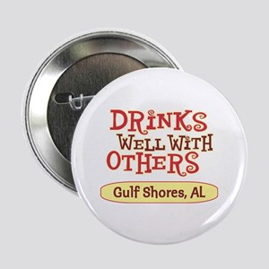 """Gulf Shores - Drinks Well 2.25"""" Button"""