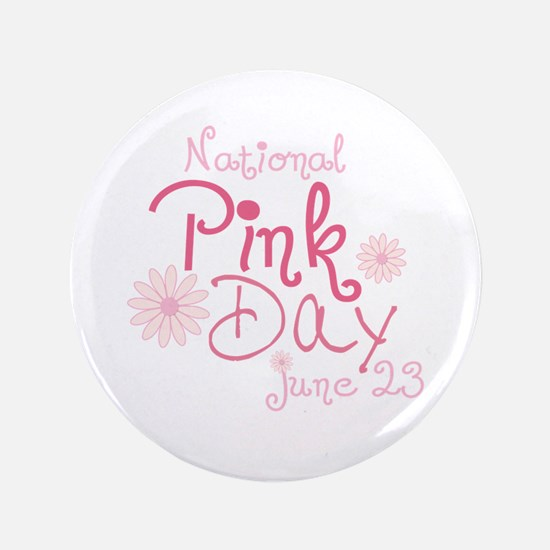 """Pink Day June 23 3.5"""" Button"""