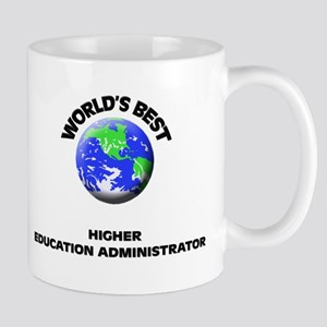 World's Best Higher Education Administrator Mug