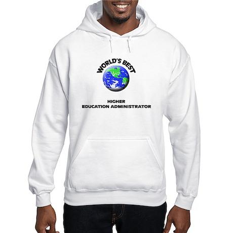 World's Best Higher Education Administrator Hoodie
