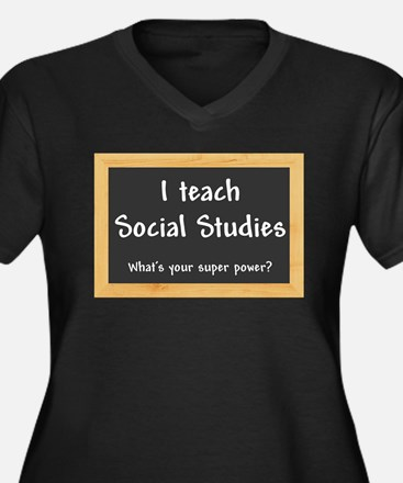 I teach Social Studies Plus Size T-Shirt