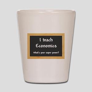 I teach Economics Shot Glass