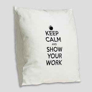 Keep Calm and Show Your Work Burlap Throw Pillow