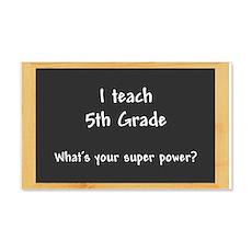 I teach 5th Grade Wall Decal