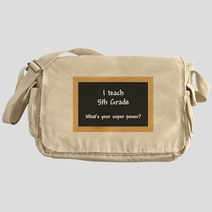 I teach 5th Grade Messenger Bag
