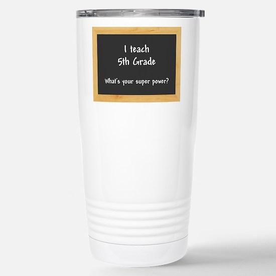 I teach 5th Grade Travel Mug