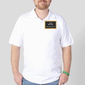 I teach 4th Grade Golf Shirt