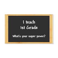 I teach 1st Grade Wall Decal