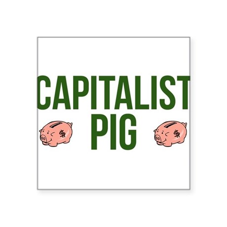 Capitalist Pig Sticker