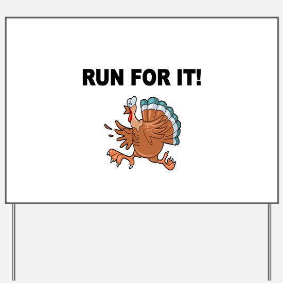 RUN FOR IT!-WITH TURKEY Yard Sign