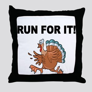 RUN FOR IT!-WITH TURKEY Throw Pillow