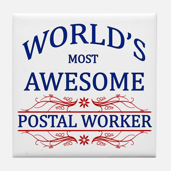 World's Most Awesome Postal Worker Tile Coaster