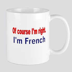 Of course Im right Mug