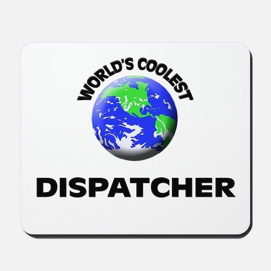 World's Coolest Dispatcher Mousepad