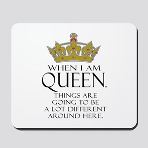When I Am Queen large Mousepad