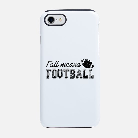 Fall means Football iPhone 7 Tough Case