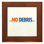 NO DEBRIS Framed Tile