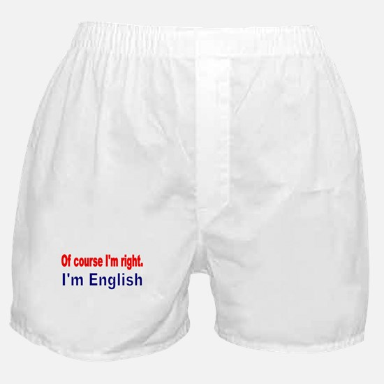 Of course Im right Boxer Shorts