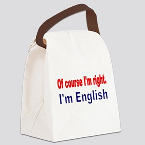 Of course Im right Canvas Lunch Bag