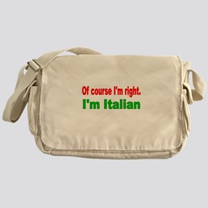 Of course Im right Messenger Bag
