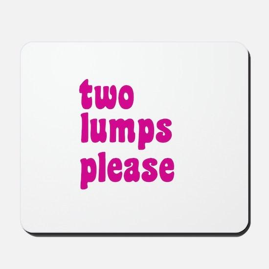 two lumps please Mousepad