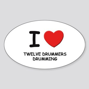 I love twelve drummers drumming Oval Sticker