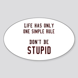 Don't Be Stupid Oval Sticker