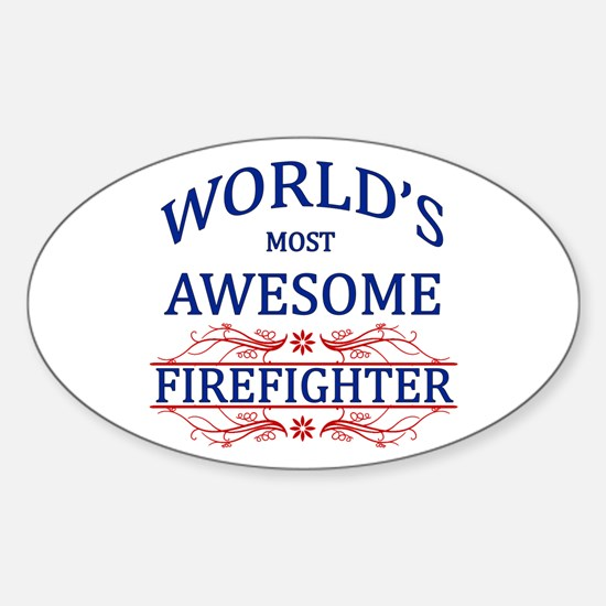 World's Most Awesome Firefighter Sticker (Oval)