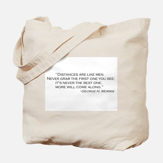 George Morris distances quote Tote Bag