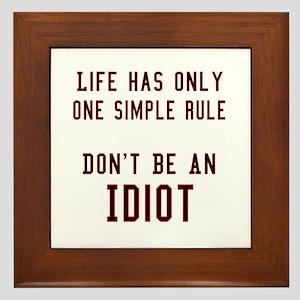 Don't Be An Idiot Framed Tile