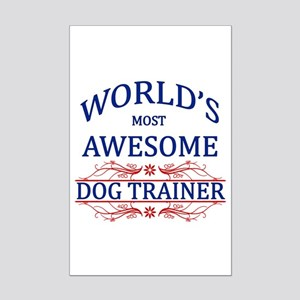 World's Most Awesome Dog Trainer Mini Poster Print