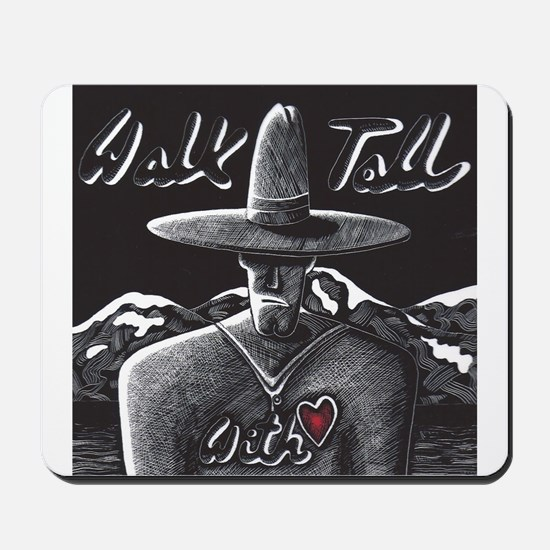 Walk Tall With Heart Mousepad