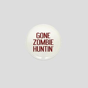Gone Zombie Huntin' Mini Button