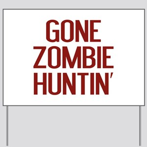 Gone Zombie Huntin' Yard Sign