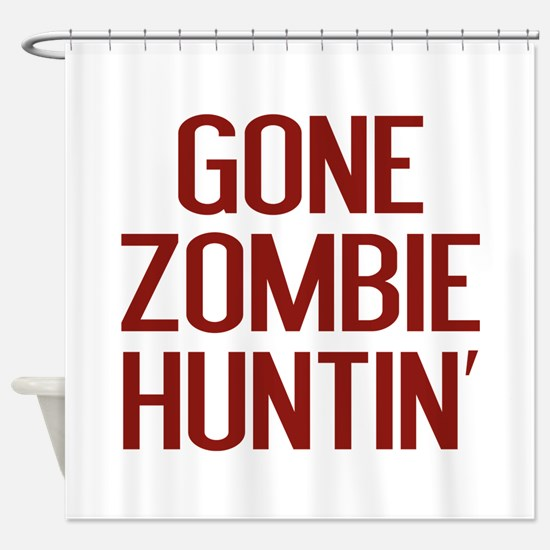 Gone Zombie Huntin' Shower Curtain
