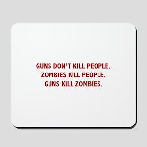 Guns Kill Zombies Mousepad