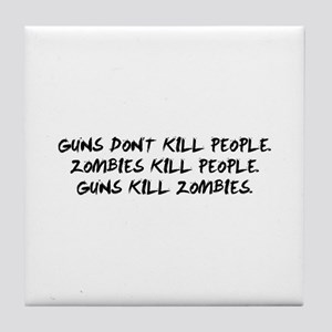 Guns Kill Zombies Tile Coaster