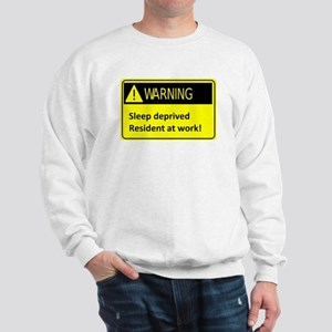 Ssleep deprived resident at work Sweatshirt