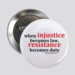 """Injustice Resistance 2.25"""" Button"""